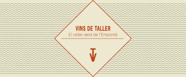 Vins de Taller - El celler verd de l'Empordà